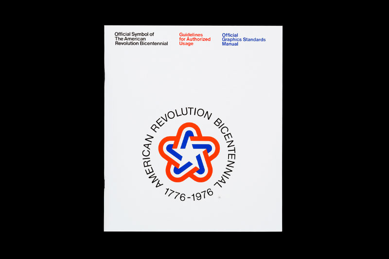 1973 Official Symbol of The American Revolution Bicentennial: Guidelines for Authorized Usage; Official Graphics Standards Manual